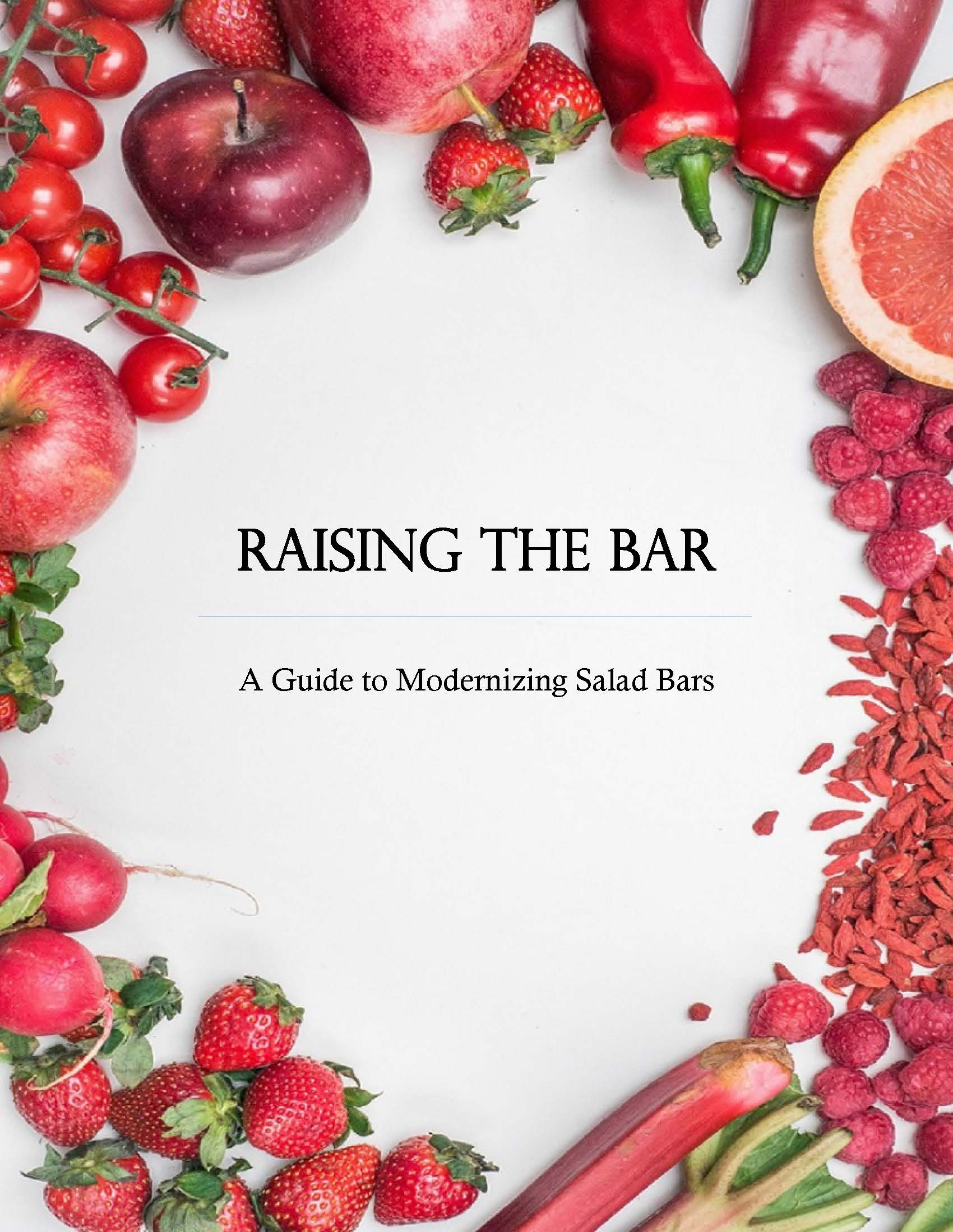 Toolkit titled Raising The Bar: A Guide to Modernizing Salad Bars